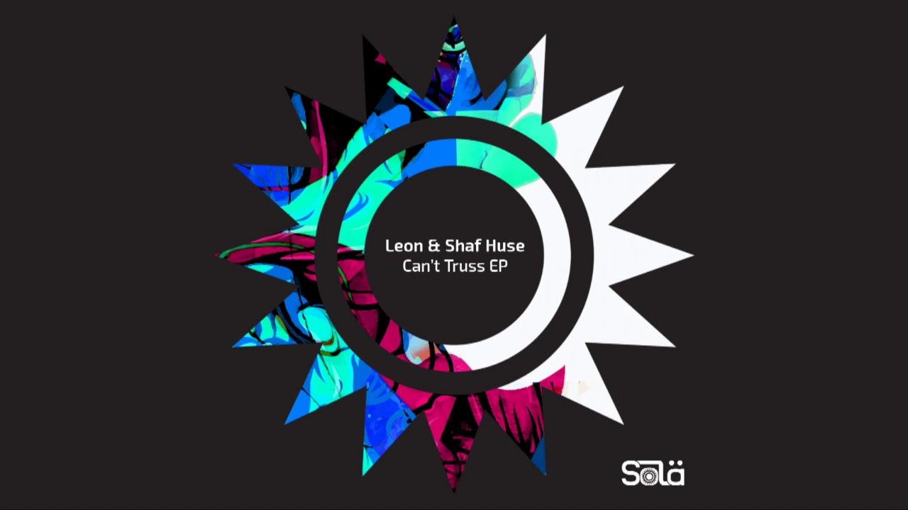 Download Leon & Shaf Huse - Can't Truss (Original Mix)