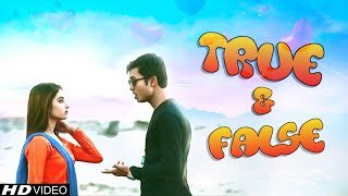2019 Bangla Love Story - True & False | Susanta Pal Chowdhury | Best Love Story | Bangla Geeti