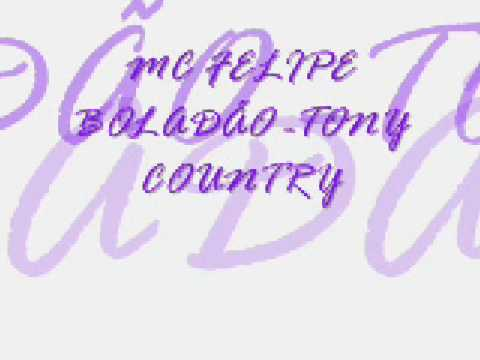 MC FELIPE BOLADÃO -TONY COUNTRY