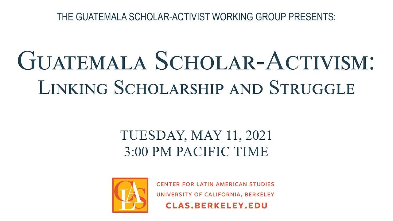 Guatemala Scholar-Activism: Linking Scholarship and Struggle