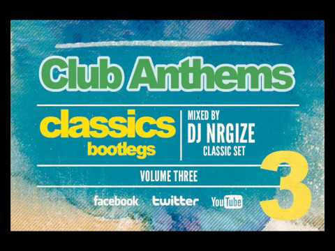 DJ Nrgize - Club Anthems Classics 3 (Bootlegs)