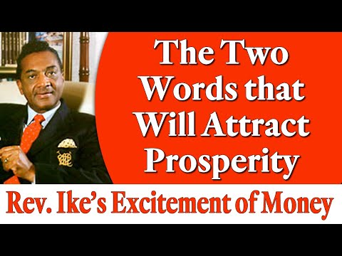 The Two Words That Will Attract Prosperity - Rev. Ike's The Excitement of Money