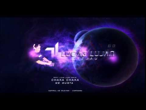 Chaka Chaka   Me Gusta Dj Lucas Lujan Remix 2015