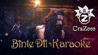 Binte Dil Full Karaoke | Padmavat | Arjit Singh | Ranveer Singh #CraZeee