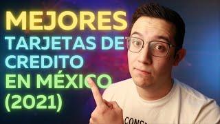 ENCONTRÉ LAS MEJORES TARJETAS DE CRÉDITO EN MÉXICO (2021)
