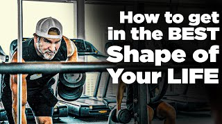 How to get in the best shape of your life - Grant Cardone