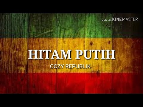 Cozy Republik - Hitam Putih (official Lyrik Lagu)