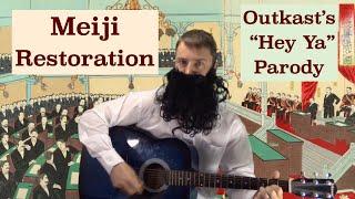 """Meiji Restoration (Outkast's """"Hey Ya"""" Parody)"""