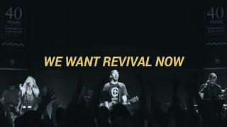 We Want Revival Now (LIVE) - Savannah Bancroft, Lydia Moreau and Seth Yates