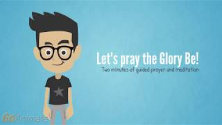 Let's Pray the Glory Be! 2 min of guided prayer