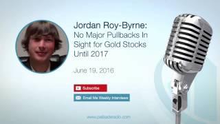 Jordan Roy-Byrne: No Major Pullbacks In Sight for Gold Stocks Until 2017 Video