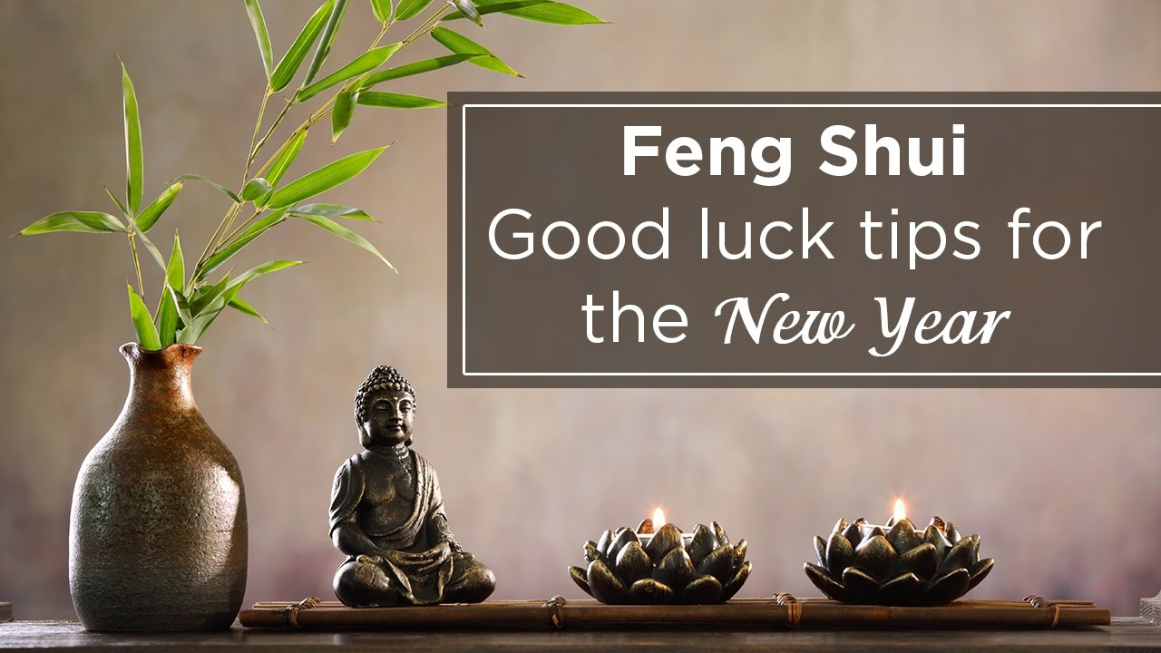 Feng Shui Good Luck Tips For The New Year Youtube