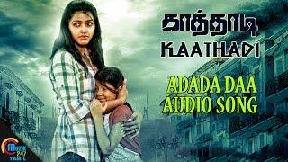Kaathadi Tamil Movie   Adada Daa Song   Avishek, Sai Dhanshika