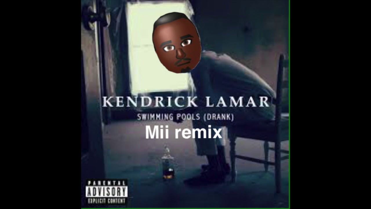 Kendrick Lamar Swimming Pools Wii Remix Youtube
