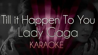 Till It Happens To You - Lady Gaga | Old Karaoke Version (Instrumental Lyrics Cover Sing Along)