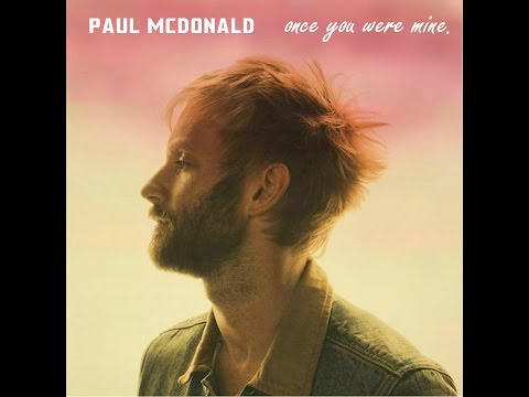 Paul McDonald  Once You Were Mine