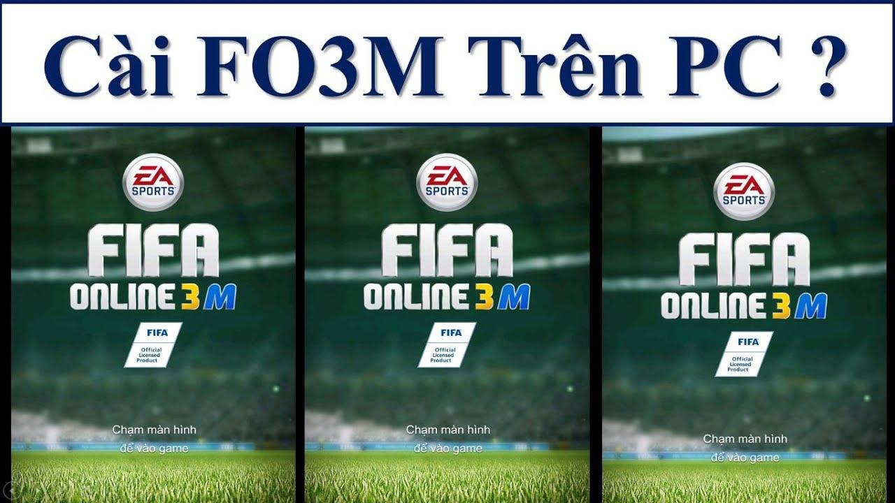 Cách Cài Đặt Download Fifa Online 3 Mobile FO3M Trên Máy Tính Mới Nhất với  Bluestacks