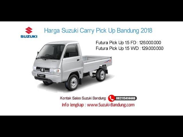 Harga Suzuki Carry Pick Up 2018 Bandung dan Jawa Barat | Info: 082121947360