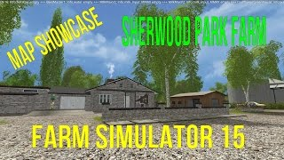 Farming Simulator 15 Map Showcase Sherwood Park Farms by Stevie