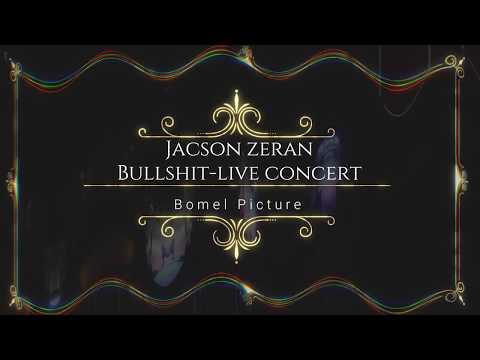 JACSON ZERAN - BULLSHIT LIVE