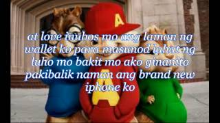 Repeat youtube video Sana Pinatay Mo Na Lang Ako -Chipmunks with Lyrics-HD