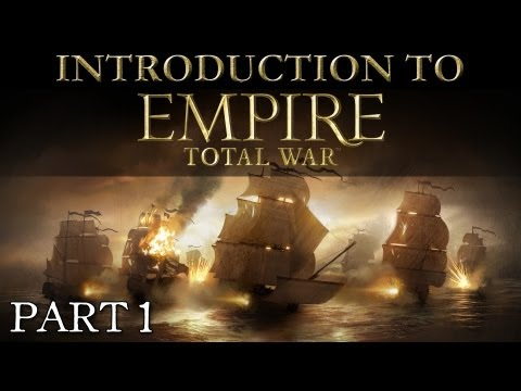 Introduction to Empire: Total War Part 1: The Campaign Map & Mananging Your Empire