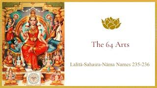 Lalitā-Sahasra-Nāma Names 235-236 - The 64 Arts