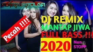 DJ REMIX MANTAP JIWA 2020 // FULL BASS PECAHH