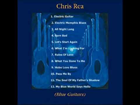 Chris Rea - Blue Guitars (Full Album)