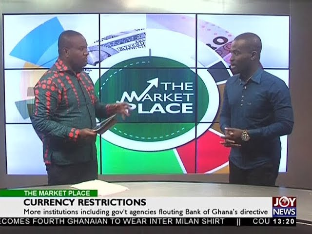 Currency Restriction - The Market Place on JoyNews (13-7-18)