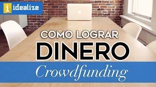 Como conseguir dinero para tu proyecto - CROWDFUNDING