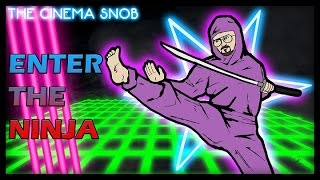 Enter the Ninja - The Cinema Snob