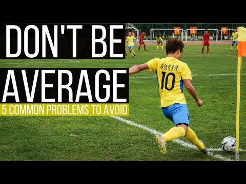 5 Common Problems That Keep You Average As A Footballer
