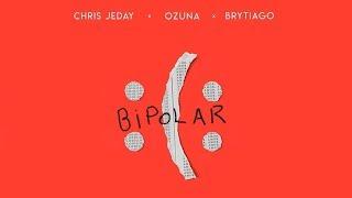 Ozuna X Chris Jeday X Brytiago - Bipolar (AUDIO)