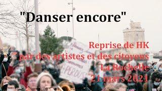 """""""Danser encore"""" par des artistes et des citoyens - La Rochelle, 21 mars 2021 - Reprise de HK"""