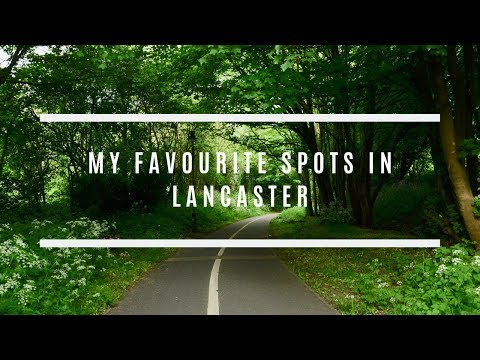 My Favourite Spots in Lancaster