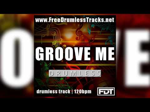 FDT Groove Me - Drumless (www.FreeDrumlessTracks.net)