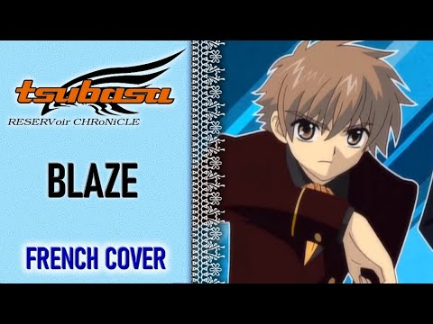 Tsubasa Reservoir Chronicle - BLAZE (French Cover)