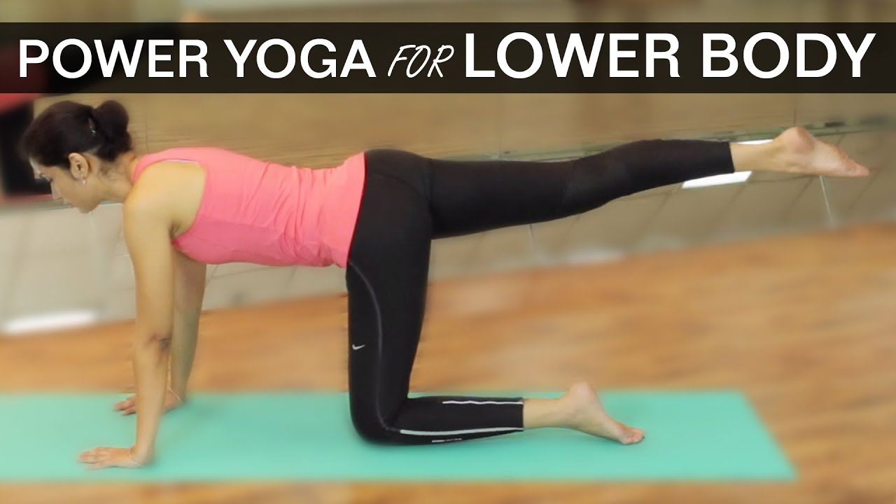 POWER YOGA FOR LOWER BODY WORKOUTS