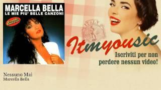 Marcella Bella - Nessuno Mai - ITmYOUsic