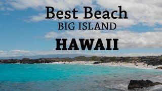 Best Beach On Big Island - Hawaii