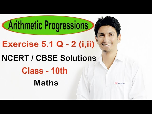 Exercise 5.1 Questions 2 (i,ii) - NCERT/CBSE Solutions for Class 10th Maths || Truemathas