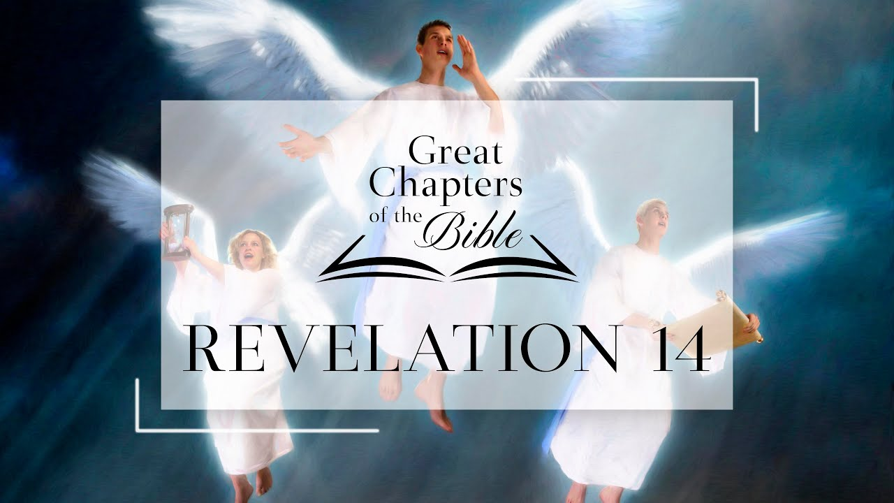 It Is Written - Great Chapters of the Bible: Revelation 14