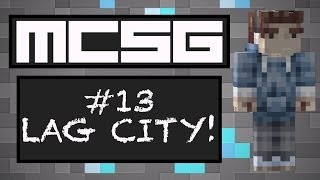 MCSG - #13 LAG CITY!