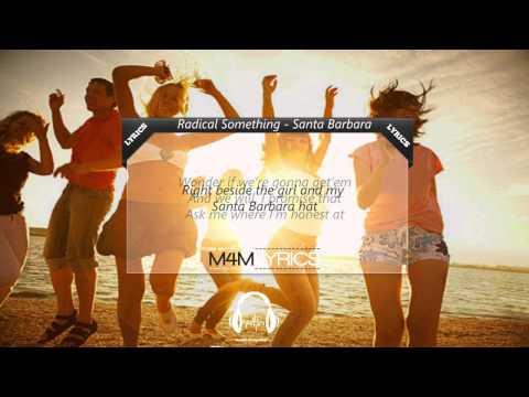 Radical Something - Santa Barbara | Lyrics