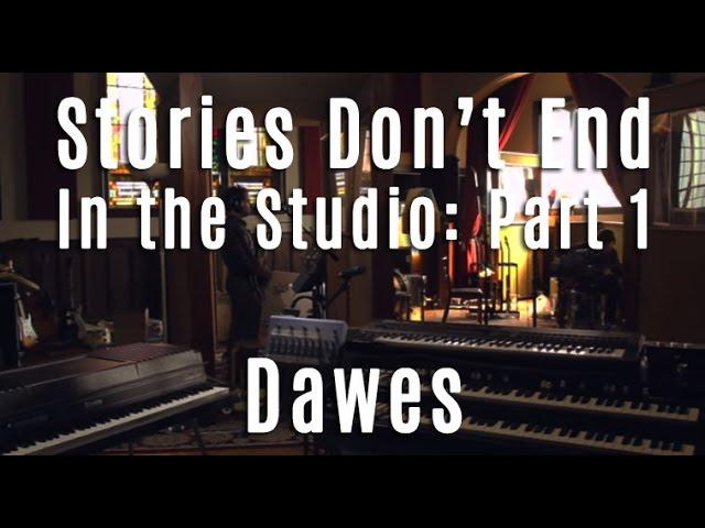 dawes-stories-dont-end-in-the-studio-part-1-dawes