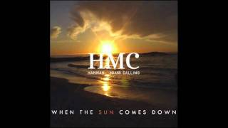 HMC (Hannah & Miami Calling) - When The Sun Comes Down (Peppe Nastri Remix)