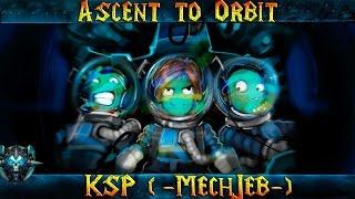 "Kerbal Space Program ""MechJeb - Выход на Орбиту"" - Обучение - Гайд"