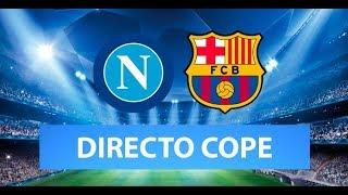 (SOLO AUDIO) Directo del Napolés 1-1 Barcelona en Tiempo de Juego COPE