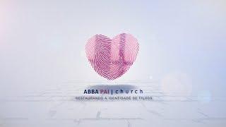 Abba Pai Church - Culto de Domingo - 12/04/2020